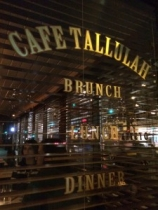 Cafe Tallulah for Dinner